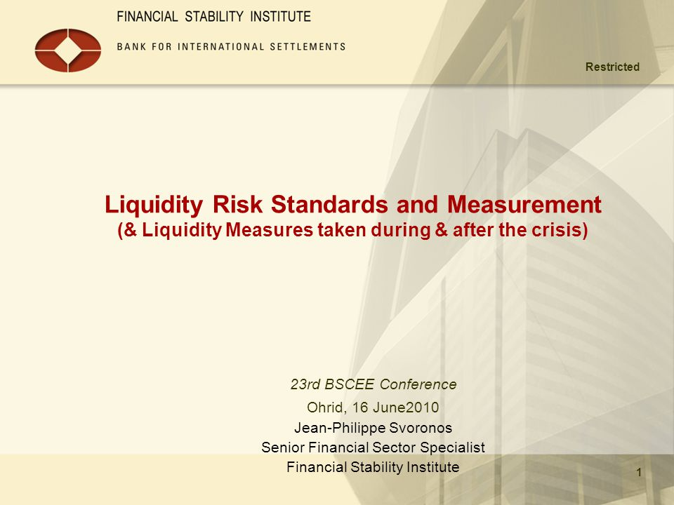 4/1/2017 Liquidity Risk Standards and Measurement (& Liquidity Measures taken during & after the crisis)