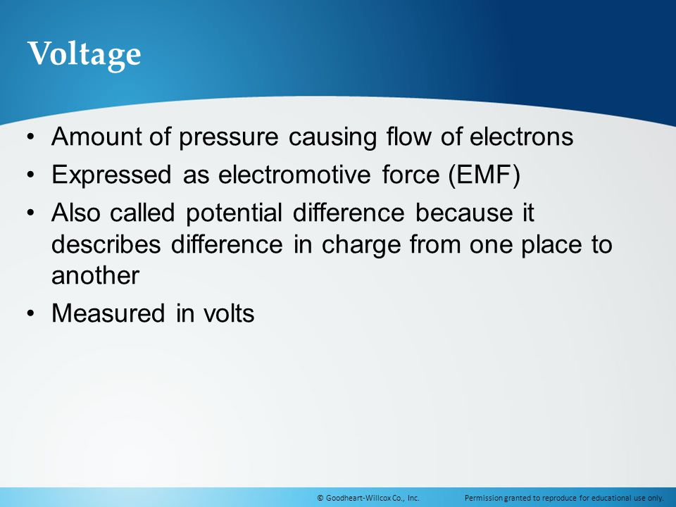 Voltage Amount of pressure causing flow of electrons