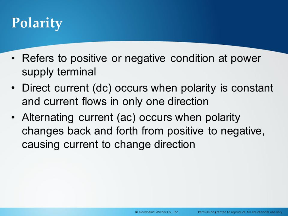 Polarity Refers to positive or negative condition at power supply terminal.