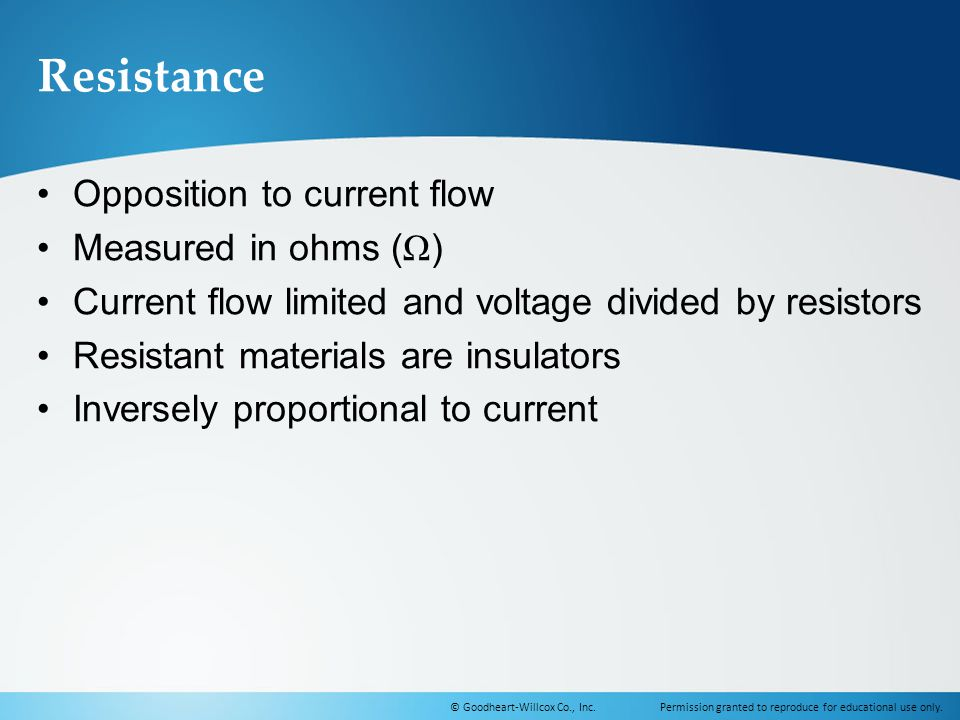 Resistance Opposition to current flow Measured in ohms (Ω)