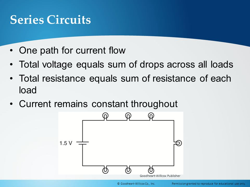 Series Circuits One path for current flow