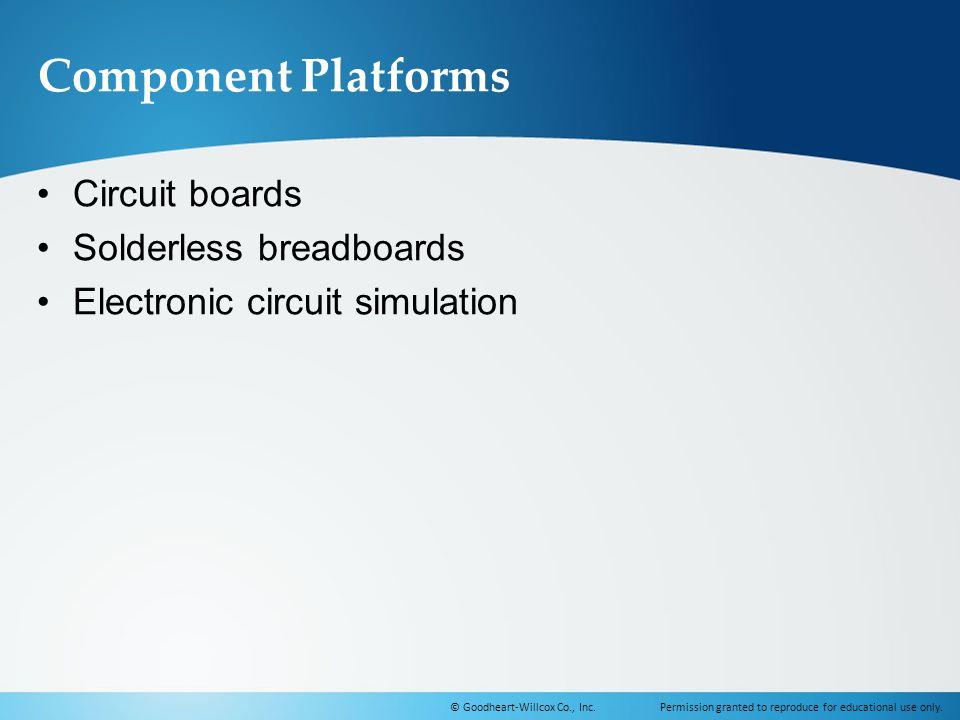 Component Platforms Circuit boards Solderless breadboards