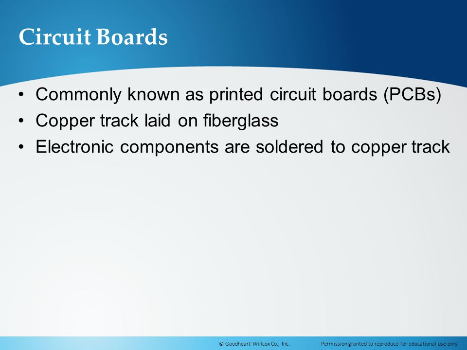 Circuit Boards Commonly known as printed circuit boards (PCBs)