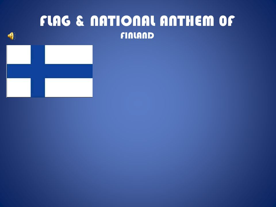 FLAG & NATIONAL ANTHEM 0F FINLAND