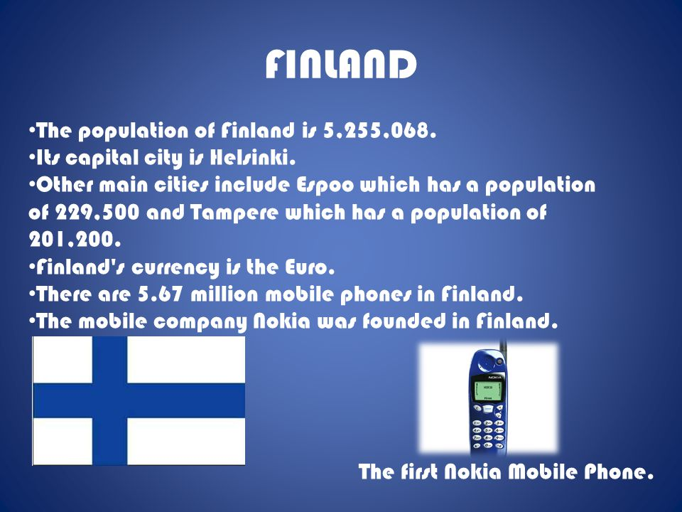FINLAND The population of Finland is 5,255,068.