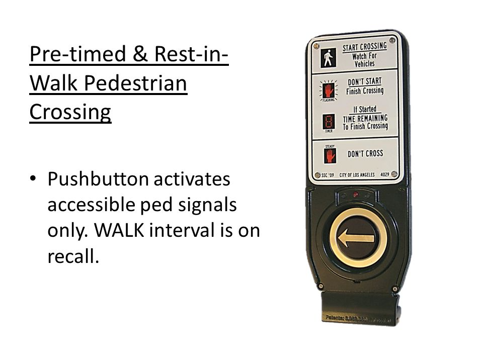 Pre-timed & Rest-in-Walk Pedestrian Crossing