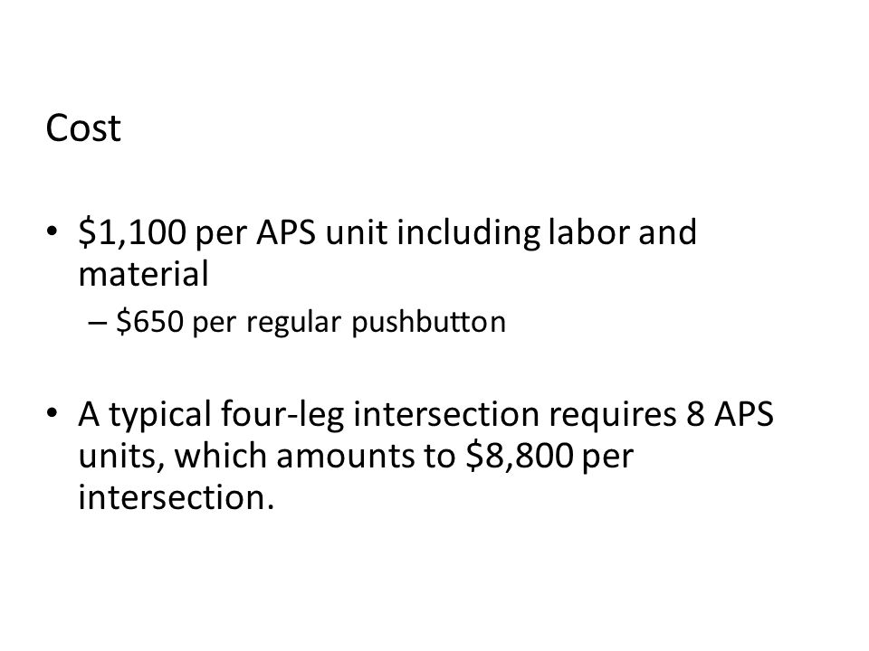 Cost $1,100 per APS unit including labor and material