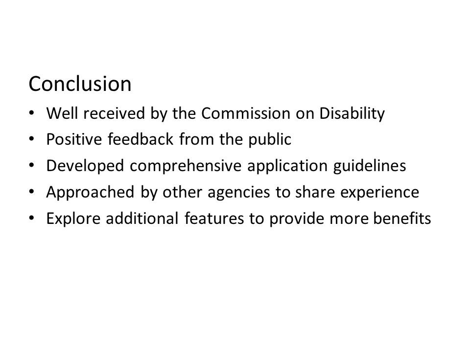 Conclusion Well received by the Commission on Disability
