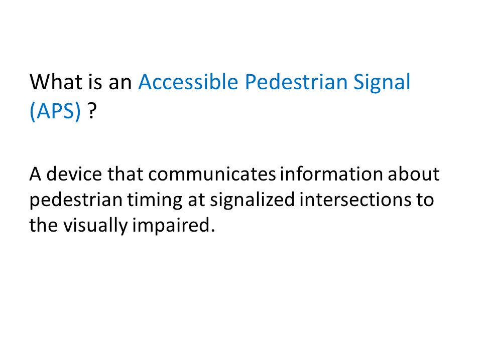 What is an Accessible Pedestrian Signal (APS)