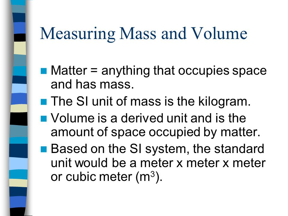 Measuring Mass and Volume