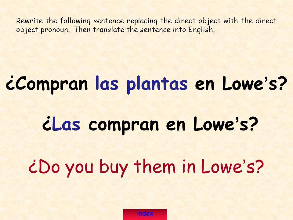 ¿Compran las plantas en Lowe's