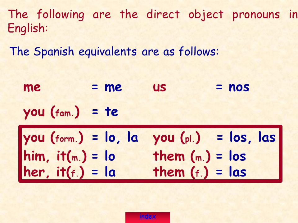 The following are the direct object pronouns in English: