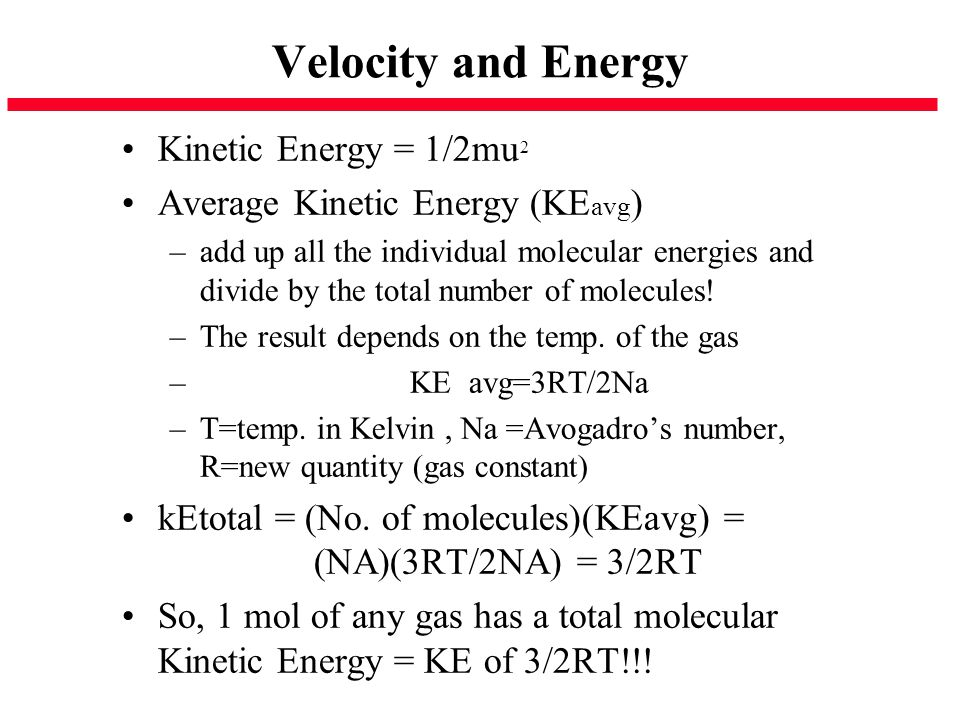 Velocity and Energy Kinetic Energy = 1/2mu2