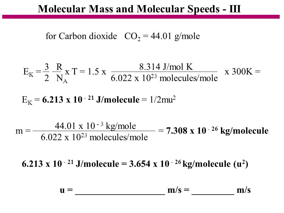 Molecular Mass and Molecular Speeds - III