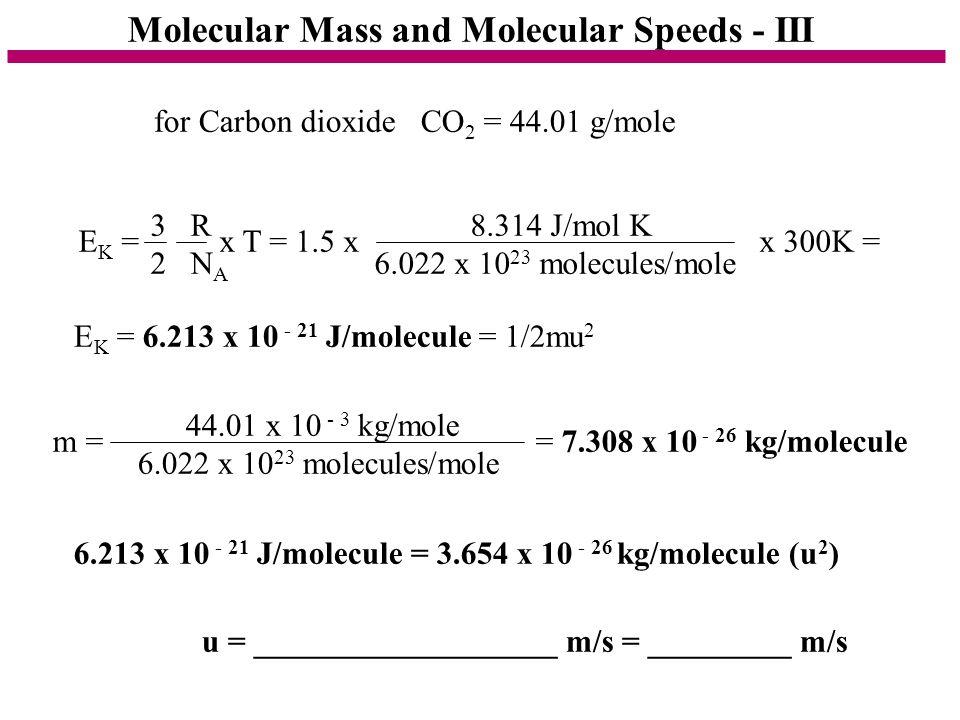 Molecular Mass and Molecular Speeds - III