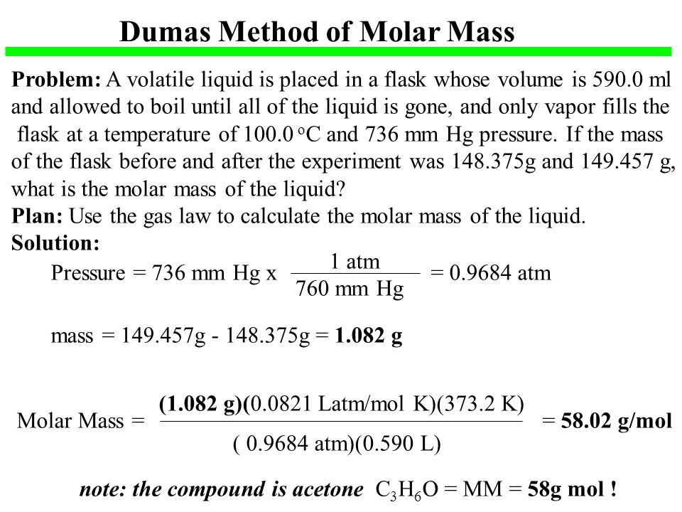 molecular weight of volatile liquid using dumas method To calculate the molecular weight of a volatile liquid compound will use a method that can be applied to volatile ideal gas law: molecular weight of.