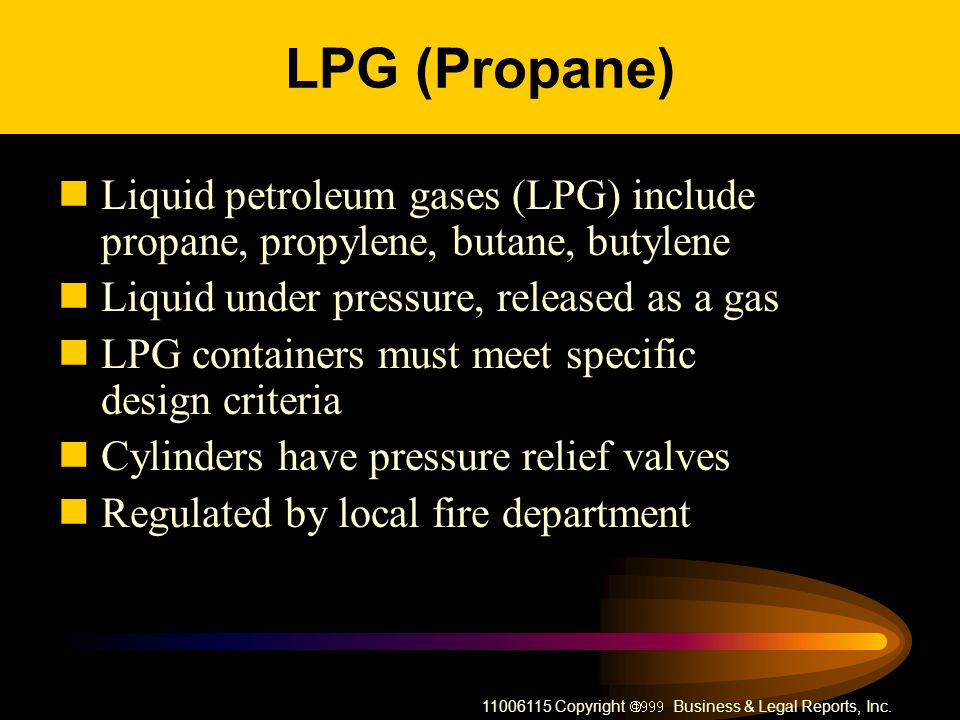 LPG (Propane) Liquid petroleum gases (LPG) include propane, propylene, butane, butylene. Liquid under pressure, released as a gas.