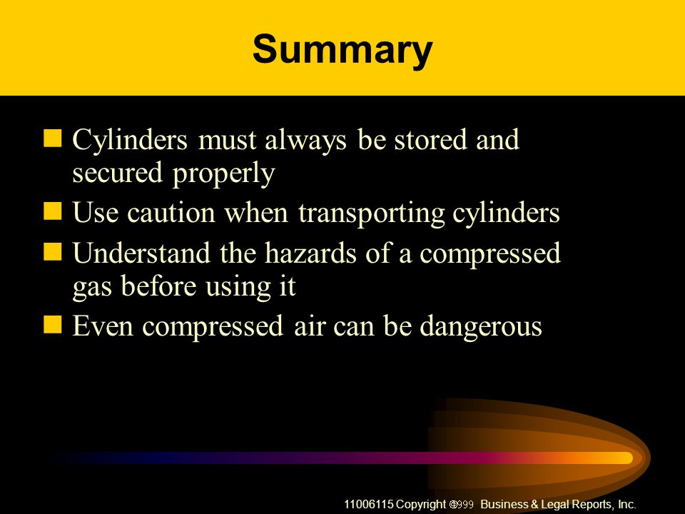Summary Cylinders must always be stored and secured properly