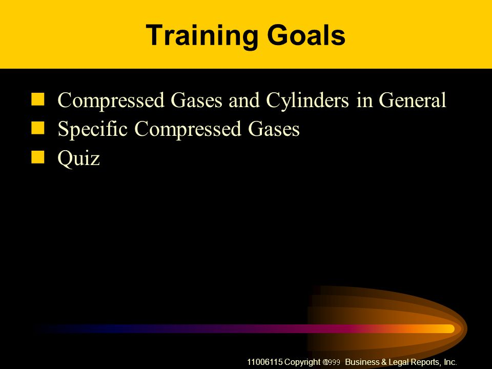 Training Goals Compressed Gases and Cylinders in General