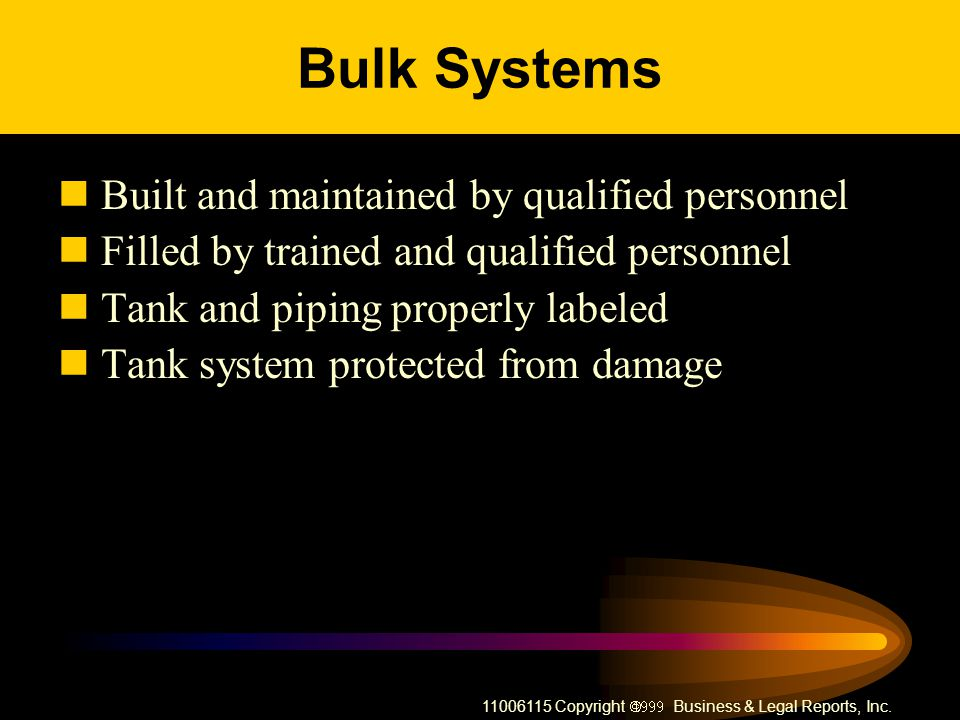 Bulk Systems Built and maintained by qualified personnel
