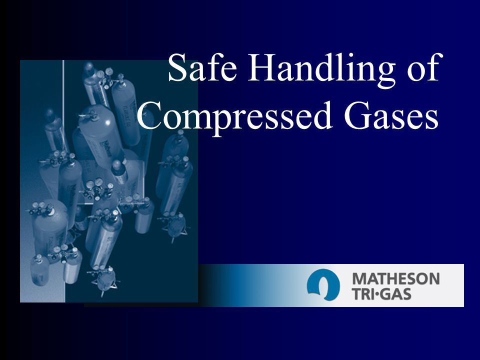 Safe Handling of Compressed Gases