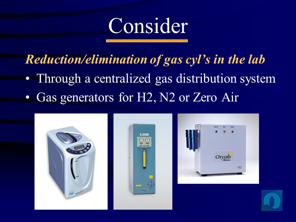 Consider Reduction/elimination of gas cyl's in the lab