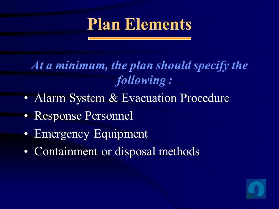 At a minimum, the plan should specify the following :