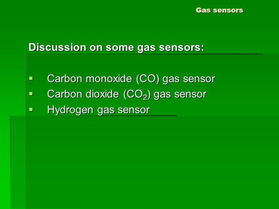 Discussion on some gas sensors: Carbon monoxide (CO) gas sensor