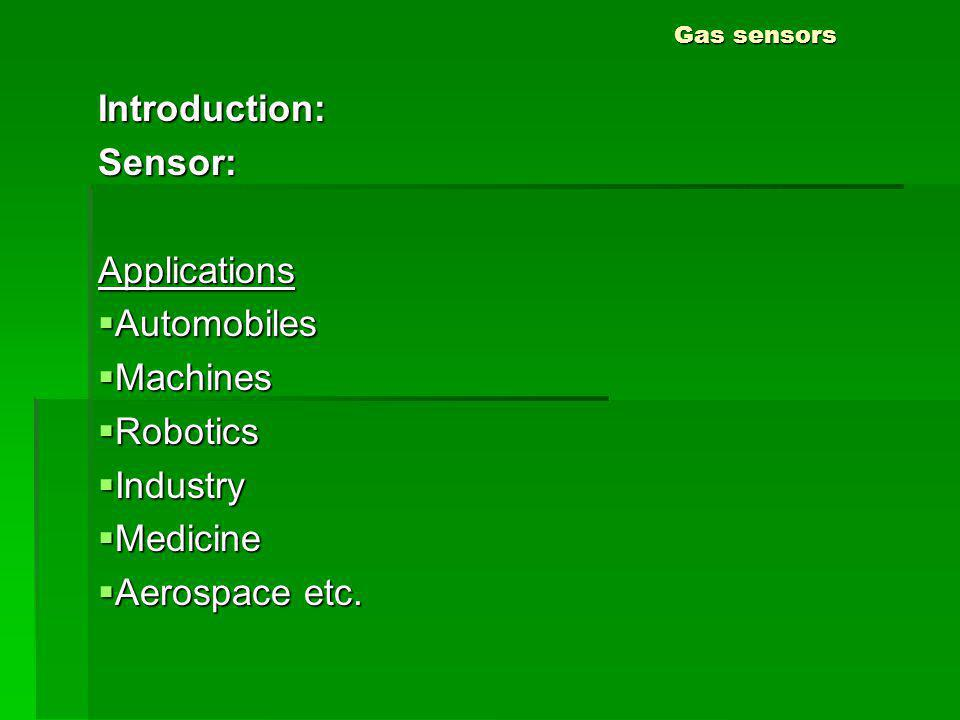 Introduction: Sensor: Applications Automobiles Machines Robotics