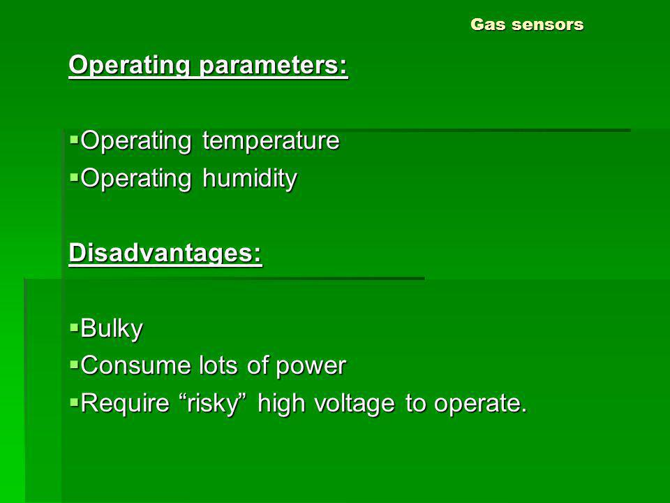 Operating parameters: Operating temperature Operating humidity