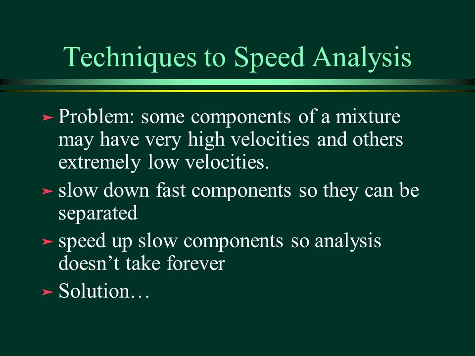 Techniques to Speed Analysis