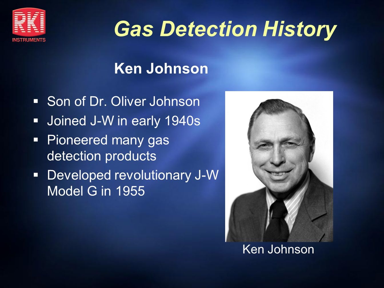 Ken Johnson Son of Dr. Oliver Johnson Joined J-W in early 1940s