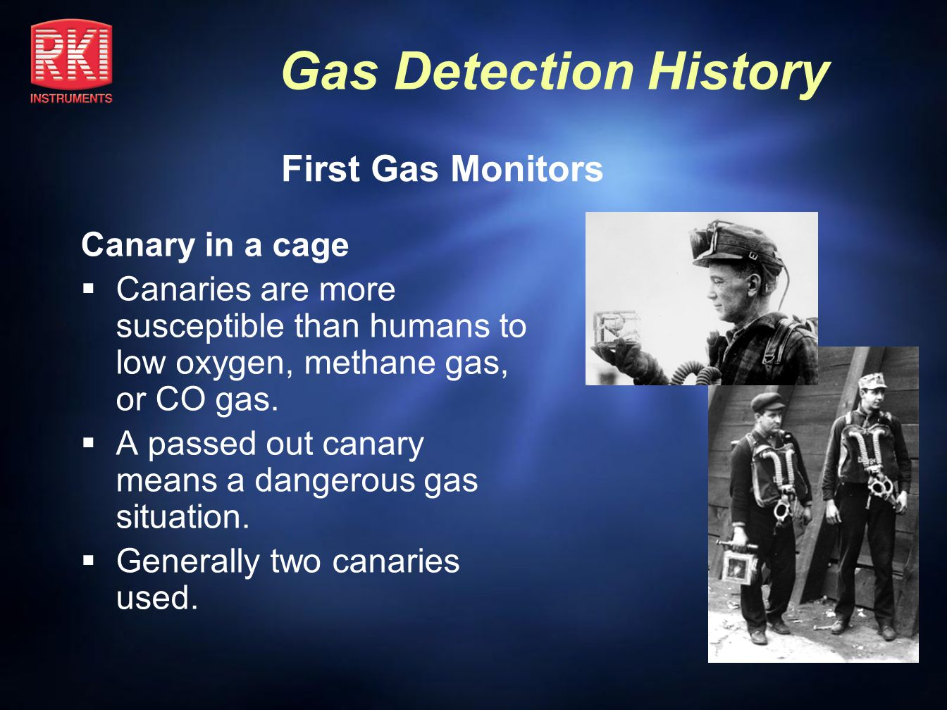 First Gas Monitors Canary in a cage