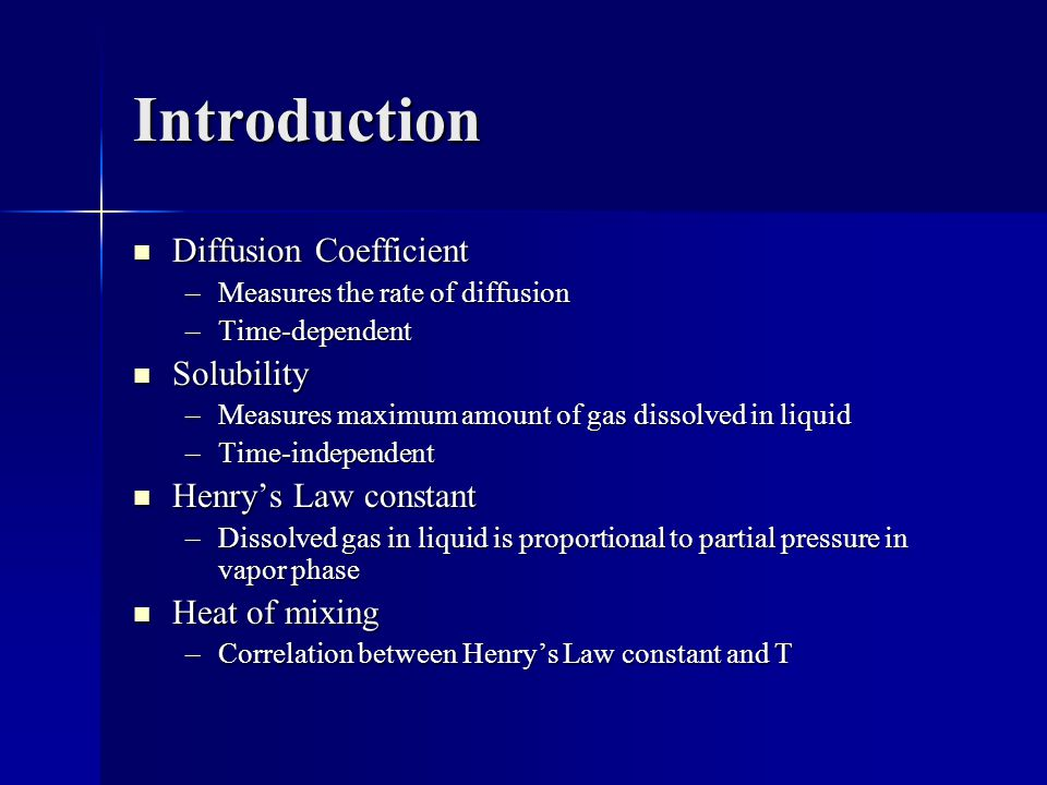Introduction Diffusion Coefficient Solubility Henry's Law constant