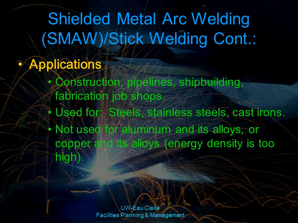 Shielded Metal Arc Welding (SMAW)/Stick Welding Cont.: