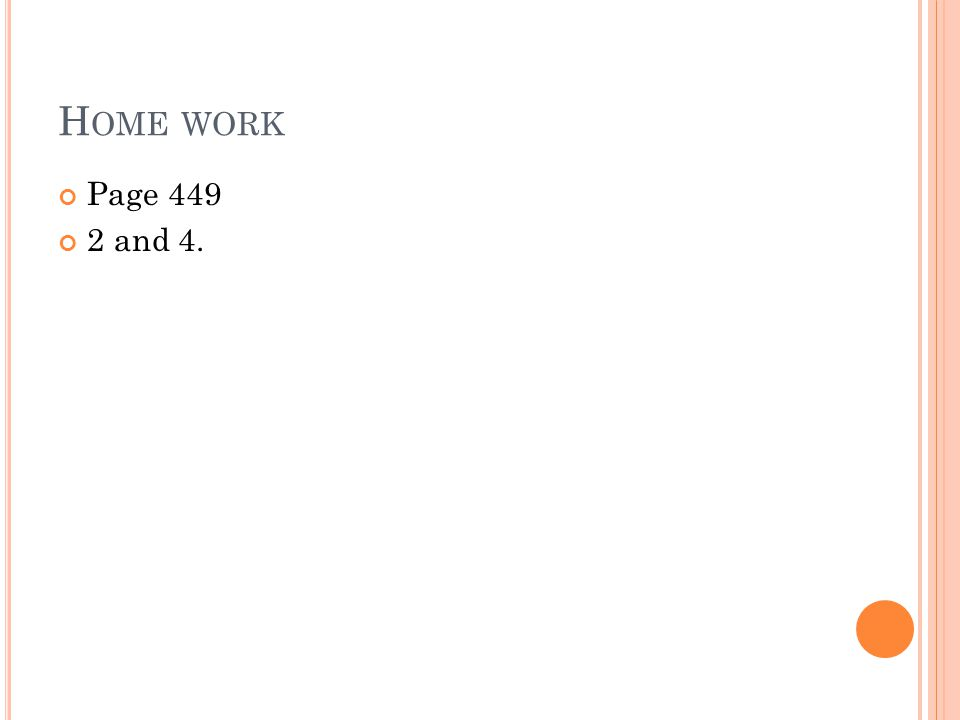 Home work Page 449 2 and 4.