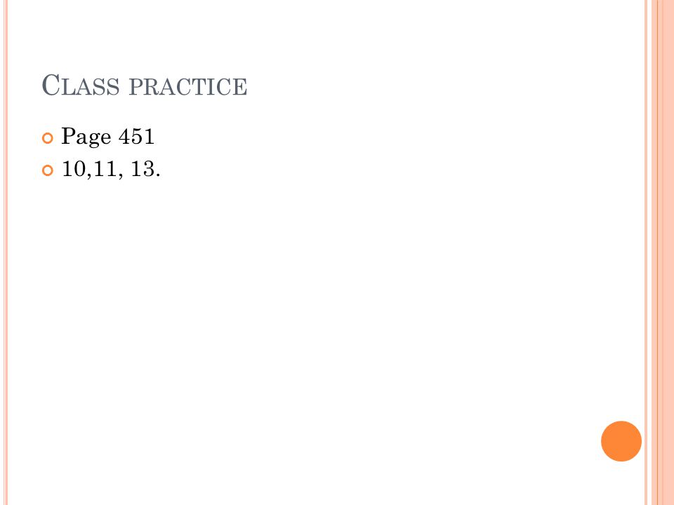 Class practice Page 451 10,11, 13.