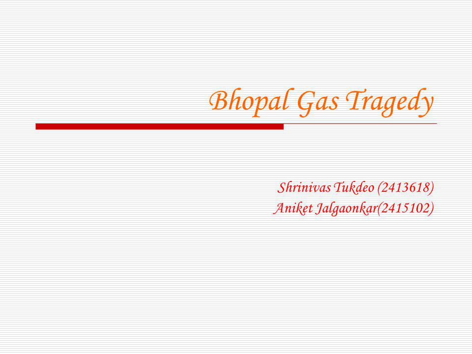 Shrinivas Tukdeo (2413618) Aniket Jalgaonkar(2415102)