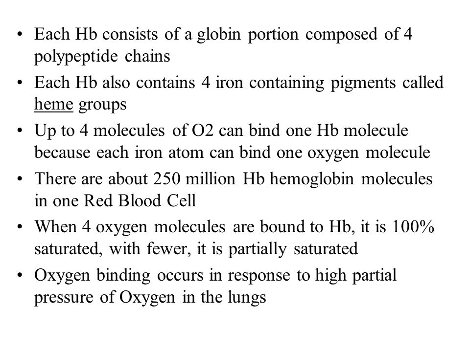 Each Hb consists of a globin portion composed of 4 polypeptide chains