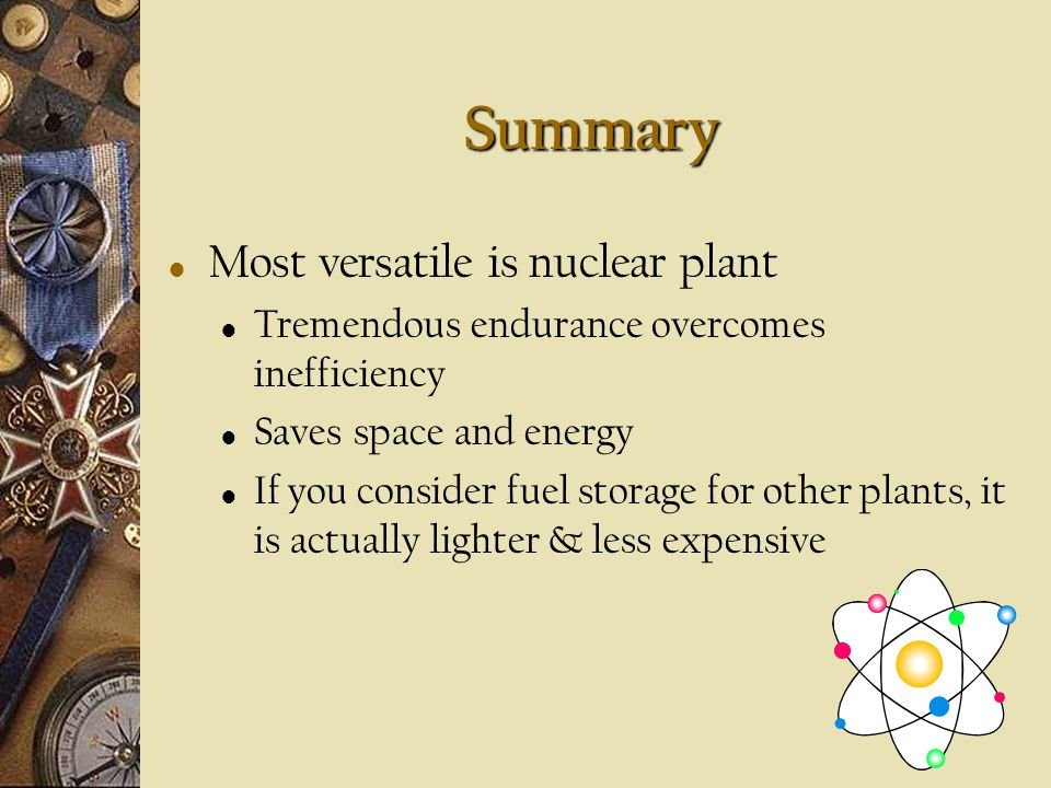 Summary Most versatile is nuclear plant