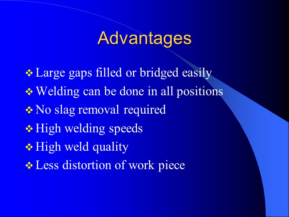 Advantages Large gaps filled or bridged easily