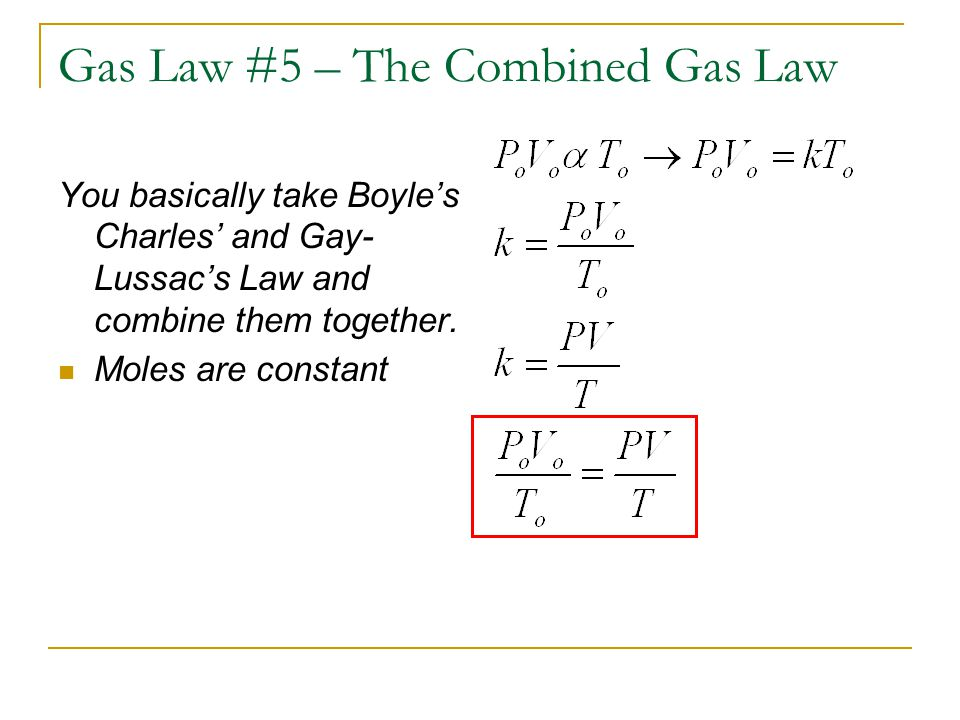 Gas Law #5 – The Combined Gas Law