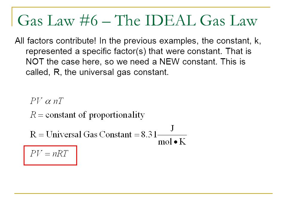 Gas Law #6 – The IDEAL Gas Law