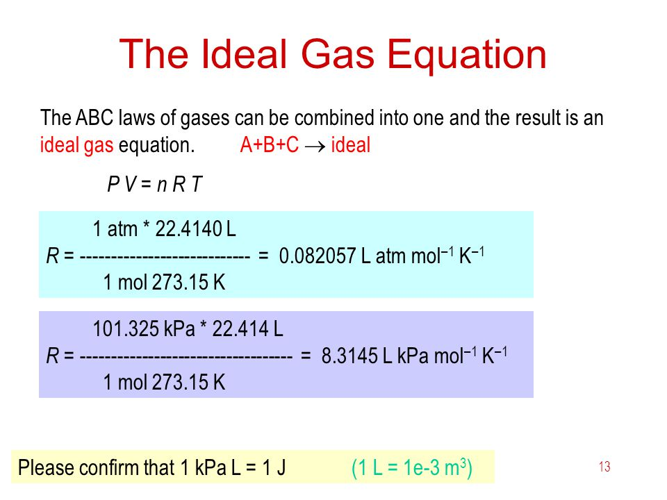 The Ideal Gas Equation The ABC laws of gases can be combined into one and the result is an ideal gas equation. A+B+C  ideal.