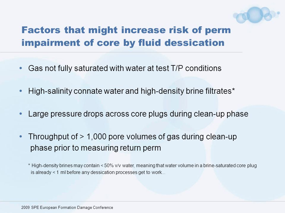 Factors that might increase risk of perm impairment of core by fluid dessication