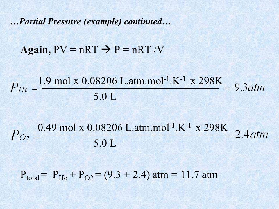 Ptotal = PHe + PO2 = (9.3 + 2.4) atm = 11.7 atm