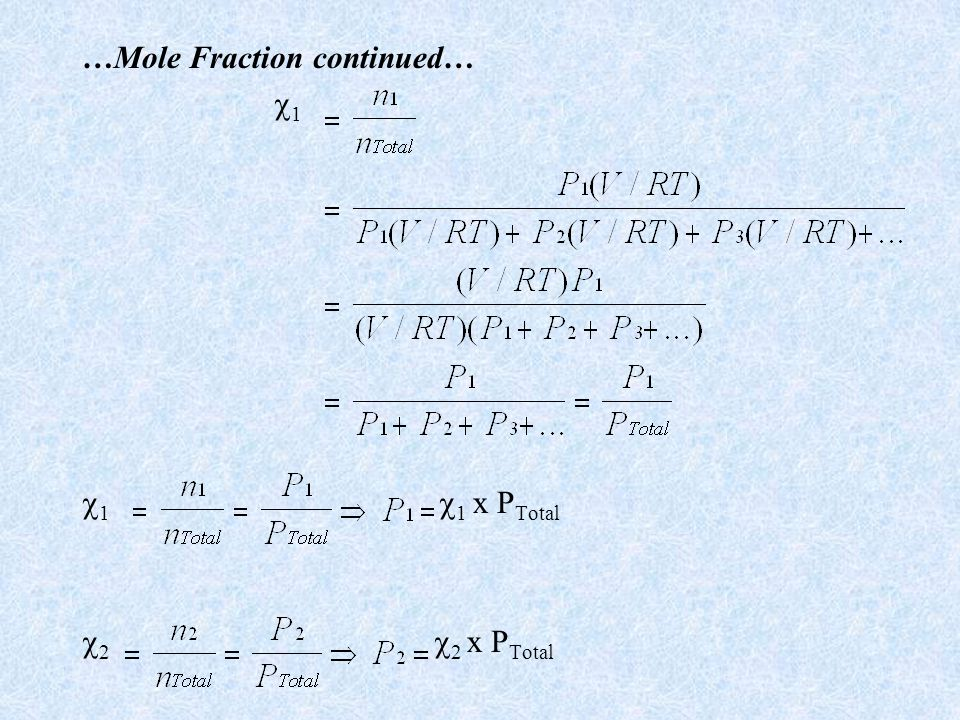 …Mole Fraction continued…