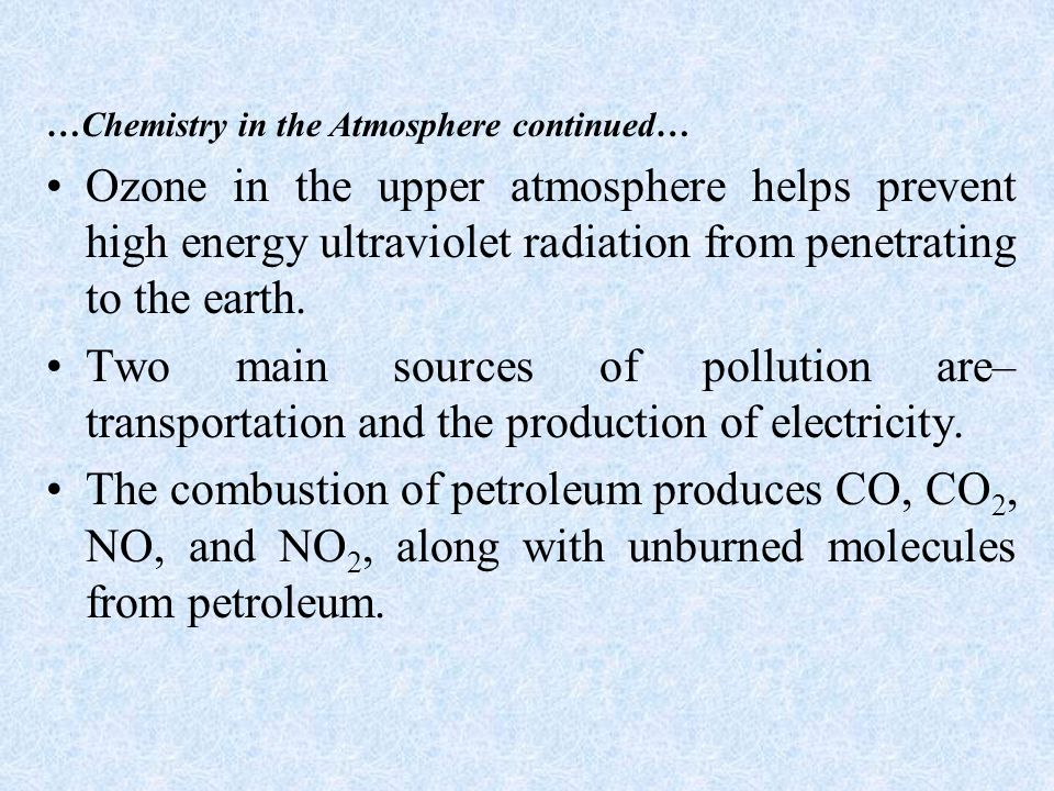 …Chemistry in the Atmosphere continued…