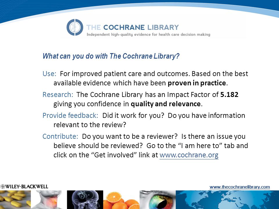 What can you do with The Cochrane Library