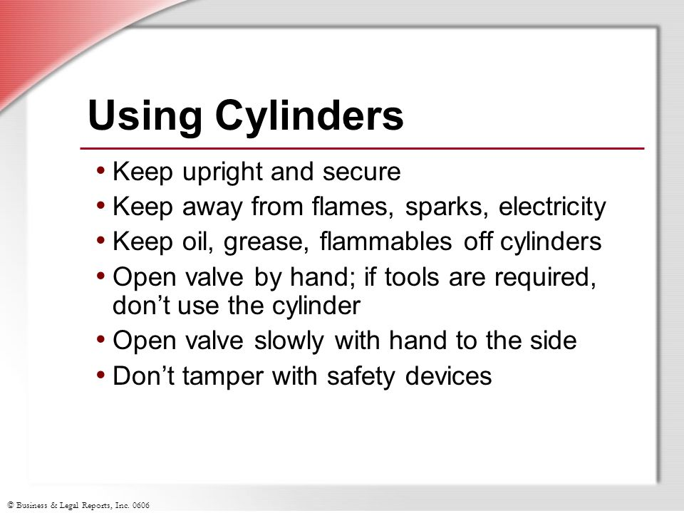 Using Cylinders Keep upright and secure